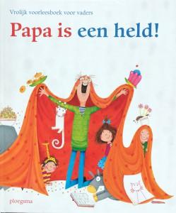 Papa is een held Leopold Sieneke de Rooij